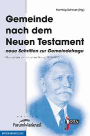 Gemeinde nach dem Neuen Testament - Neue Schriften zur Gemeindefrage