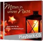 Playback-CD: Mitten in unsrer Nacht