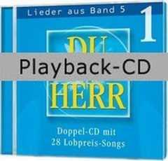 Playback-CD: Du bist Herr Lieder aus Bd.5, Vol.1
