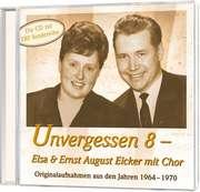 CD: Unvergessen 8 - Elsa & Ernst August Eicker
