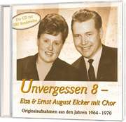 CD: Unvergessen 8 - Elsa & Ernst August Eicker