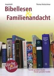 Impulsheft: Bibellesen und Familienandacht