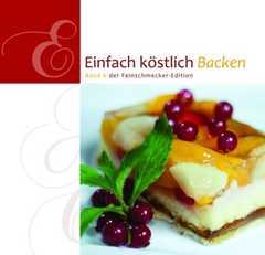 Einfach köstlich - Backen - Band 6