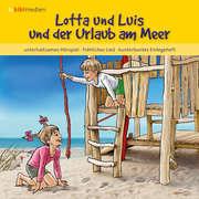 CD: Lotta und Luis und der Urlaub am Meer