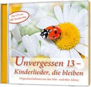 CD: Unvergessen 13 - Kinderlieder, die bleiben