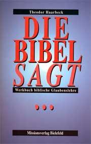 Die Bibel sagt - Werkbuch Biblische Glaubenslehre
