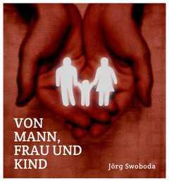 CD: Von Mann, Frau und Kind