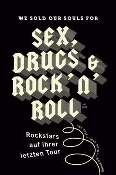 We sold our souls for Sex, Drugs & Rock 'n' Roll