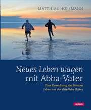 Neues Leben wagen mit Abba-Vater